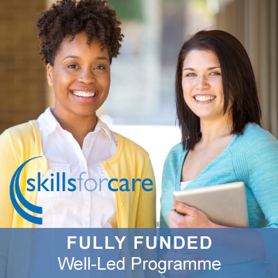 Skills for Care Fully Funded Well Led Programme from Alium Care Training